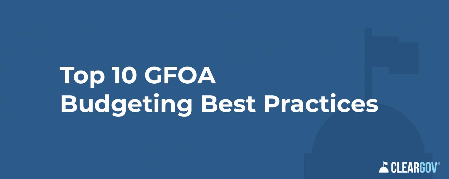 Top 10 GFOA Budgeting Best Practices